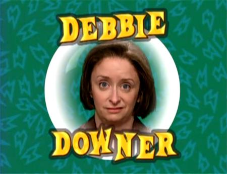 debbie-downer.jpg